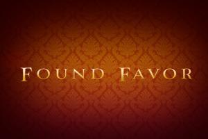Found Favor