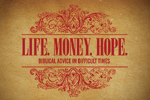 Life. Money. Hope.